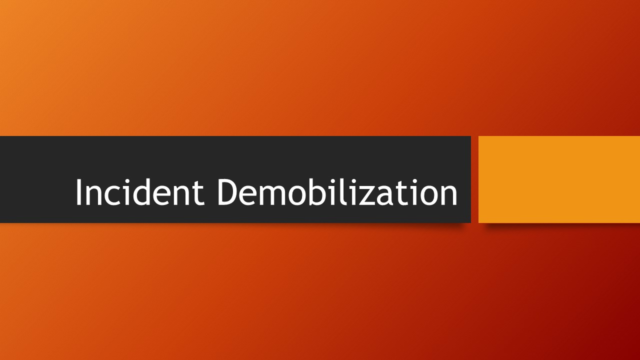 Incident Management & Proper Demobilization Planning | Exploring