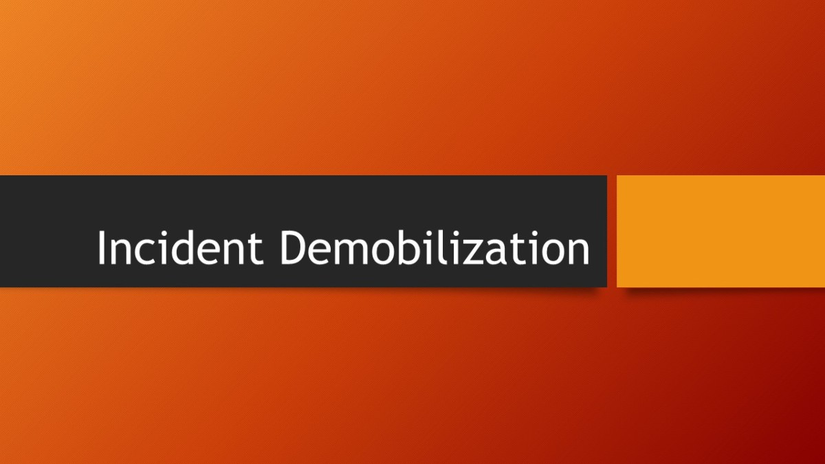 Incident Management Amp Proper Demobilization Planning